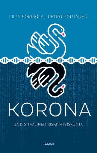 Korona – ja digitaalinen riskiyhteiskunta