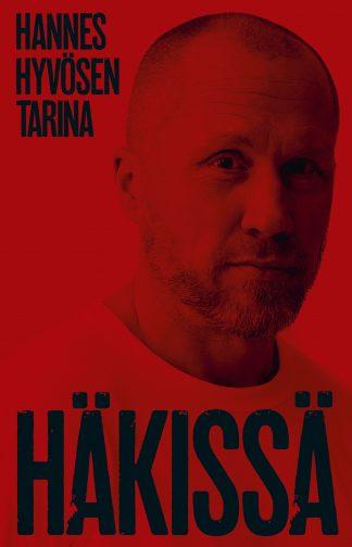 Häkissä – Hannes Hyvösen tarina
